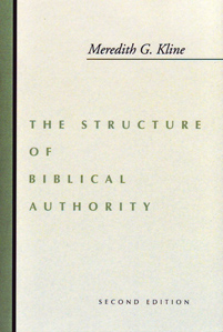 The Structure of Biblical Authority by Meredith Kline